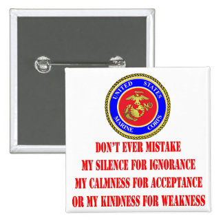 USMC Don't Ever Mistake My Kindness For Weakness Button