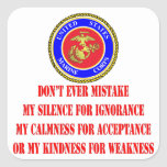 USMC Don't Ever Mistake My Kindness For Weakness Square Sticker