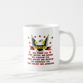 USMC Find Us Catch Us Defeat Us You Must Be Joking Coffee Mug