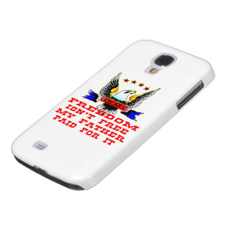 USMC Freedom Isn't Free My Father Paid For It Samsung Galaxy S4 Case