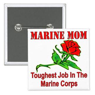 USMC Marine Mom Toughest Job In The Marine Corps Button