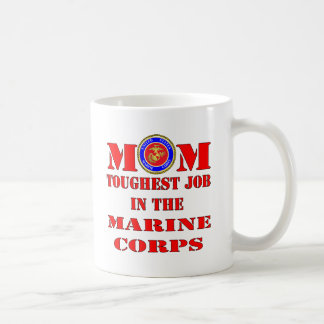 USMC Marine Mom Toughest Job In The Marine Corps Coffee Mug