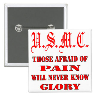 USMC Those Afraid Of Pain Will Never Know Glory Pinback Button