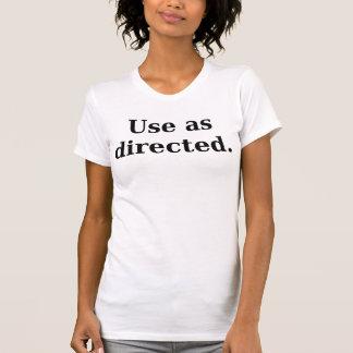 Uso según lo dirigido camiseta