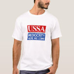 USSA Mediocrity Here We Come T-Shirt
