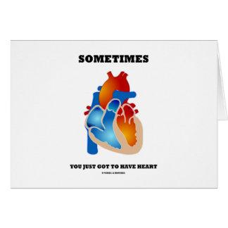 Usted acaba de conseguir a veces tener corazón (la tarjetón