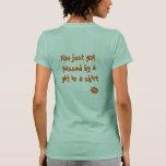 Usted acaba de conseguir pasado por un chica en un camisetas