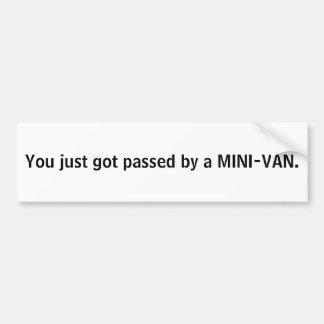 Usted acaba de conseguir pasado por un MINI-VAN Pegatina Para Auto