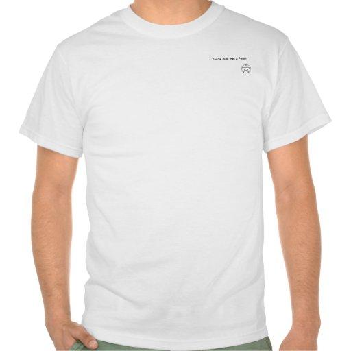 Usted acaba de encontrar a un Pagan Camisetas
