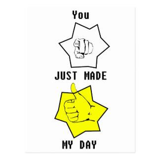 Usted acaba de hacer mi día postales