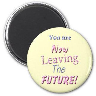 ¡Usted ahora está dejando el futuro! Iman Para Frigorífico