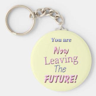 ¡Usted ahora está dejando el futuro! Llavero Personalizado