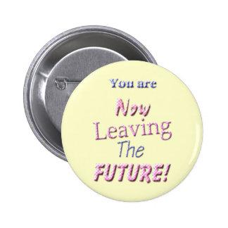 ¡Usted ahora está dejando el futuro! Pin