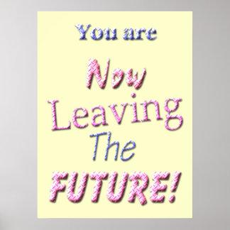 """¡""""Usted ahora está dejando el futuro! Poster"""