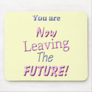 ¡Usted ahora está dejando el futuro! Tapetes De Ratones