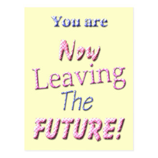 ¡Usted ahora está dejando el futuro! Tarjeta Postal