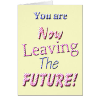 ¡Usted ahora está dejando el futuro! Tarjetas