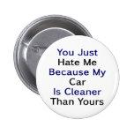 Usted apenas me odia porque mi coche es más limpio pin