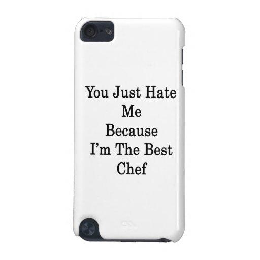 Usted apenas me odia porque soy el mejor cocinero
