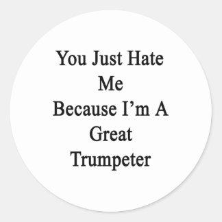 Usted apenas me odia porque soy un gran pegatinas redondas