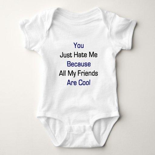 Usted apenas me odia porque todos mis amigos son tee shirt