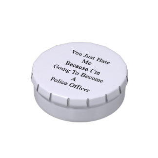 Usted apenas me odia porque voy a hacer un frascos de caramelos