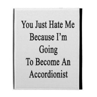 Usted apenas me odia porque voy a hacer una CA