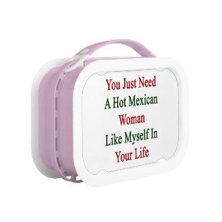 Usted apenas necesita a una mujer mexicana