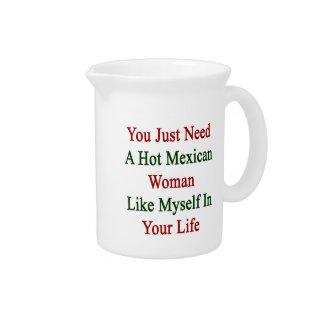 Usted apenas necesita a una mujer mexicana jarras de beber