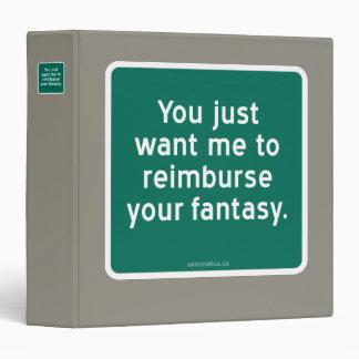 Usted apenas quisiera que reembolsara su fantasía