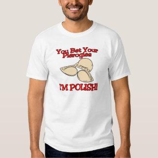 Usted apostó su polaco de Pierogies Im Camisas