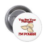 Usted apostó su polaco de Pierogies Im Pin