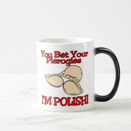 Usted apostó su polaco de Pierogies Im Tazas De Café