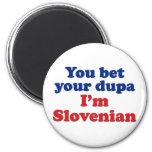 Usted apuesta su Dupa que soy esloveno Imanes