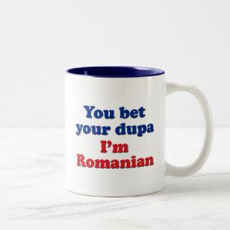 Usted apuesta su dupa que soy rumano taza dos tonos