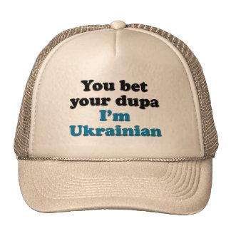 Usted apuesta su dupa que soy ucraniano gorra