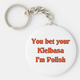 Usted apuesta su Kielbasa que soy polaco Llaveros Personalizados