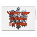 Usted apuesta su Kielbasa que soy polaco Tarjeta De Felicitación