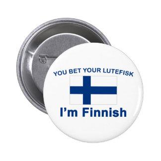 Usted apuesta su Lutefisk que soy finlandés Pin Redondo De 2 Pulgadas