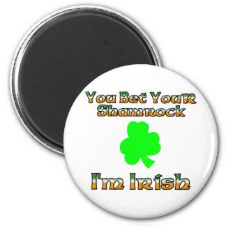 Usted apuesta su trébol que soy irlandés imán redondo 5 cm