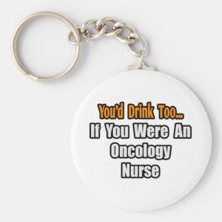 Usted bebería también… a la enfermera de la oncolo llavero redondo tipo pin