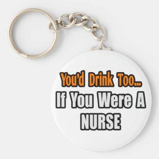 Usted bebería también… a la enfermera llavero redondo tipo pin