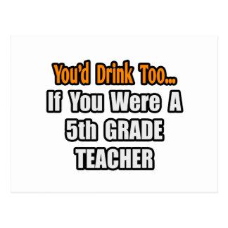 Usted bebería también… al 5to profesor del grado tarjetas postales