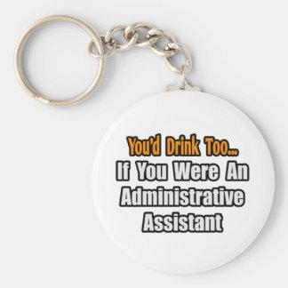 Usted bebería también… al ayudante administrativo llavero redondo tipo pin