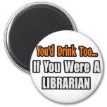 Usted bebería también… al bibliotecario imanes