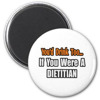 Usted bebería también… al dietético imán redondo 5 cm