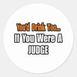 Usted bebería también… al juez pegatina redonda