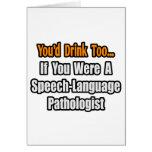 Usted bebería también… al patólogo de la Discurso- Felicitación