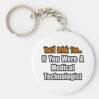 Usted bebería también… al tecnólogo médico llavero redondo tipo pin