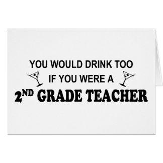 Usted bebería también - el 2do grado tarjeta de felicitación